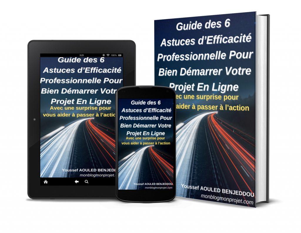Couverture 3D plusieurs supports_Guide des 6 Astuces d'Efficacité Professionnelle Pour Bien Démarrer Votre Projet En Ligne